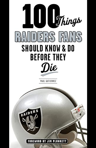 100 Things Raiders Fans Should Know & Do Before They Die (100 Things...Fans Should Know) von Triumph Books