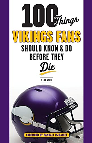 100 Things Vikings Fans Should Know and Do Before They Die (100 Things... Fans Should Know) von Triumph Books