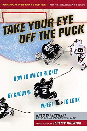 Take Your Eye Off the Puck: How to Watch Hockey by Knowing Where to Look von TRIUMPH BOOKS