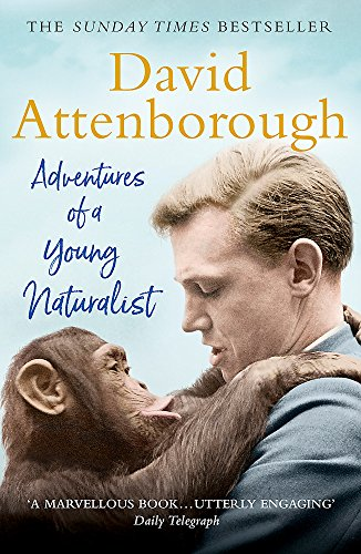 Adventures of a Young Naturalist: SIR DAVID ATTENBOROUGH'S ZOO QUEST EXPEDITIONS von Hodder And Stoughton Ltd.