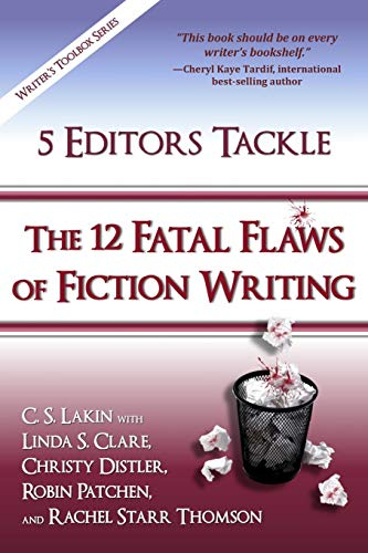 5 Editors Tackle the 12 Fatal Flaws of Fiction Writing (The Writer's Toolbox Series, Band 5) von Ubiquitous Press