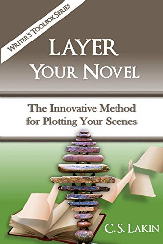 Layer Your Novel: The Innovative Method for Plotting Your Scenes (The Writer's Toolbox Series, Band 8) von Ubiquitous Press