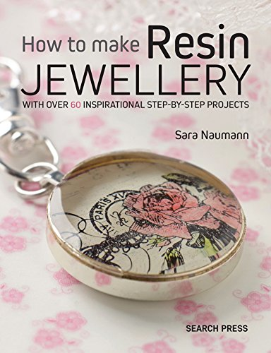 How to Make Resin Jewellery: With over 50 inspirational step-by-step projects (Annies) von Unbekannt