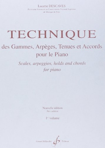 Technique des Gammes Arpeges Tenues et Accords Volume 1 von Unbekannt