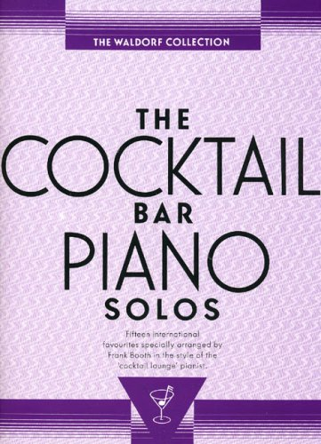 The Cocktail Bar Piano Solos: The Waldorf Collection (Album): Noten für Klavier von Unbekannt