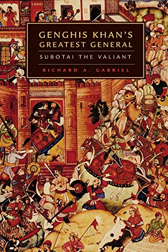 Genghis Khan's Greatest General: Subotai the Valiant von University of Oklahoma Press