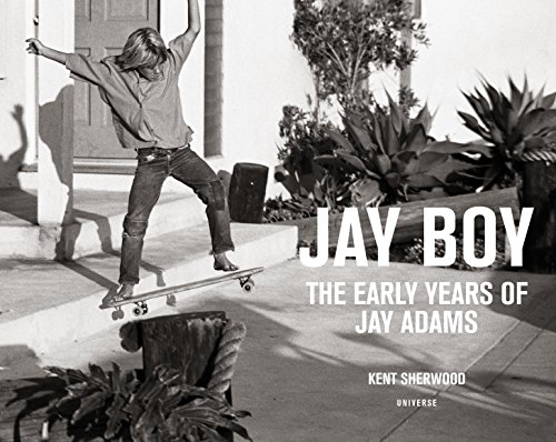 Jay Boy: The Early Years of Jay Adams von Universe
