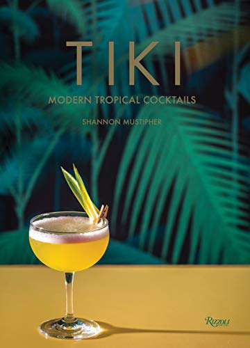 Tiki: Modern Tropical Cocktails von Rizzoli