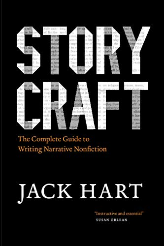 Storycraft: The Complete Guide to Writing Narrative Nonfiction (Chicago Guides to Writing, Editing, and Publishing) von University of Chicago Press