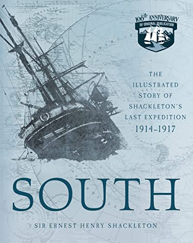 South: The Illustrated Story of Shackleton's Last Expedition 1914-1917 von Voyageur Press Inc