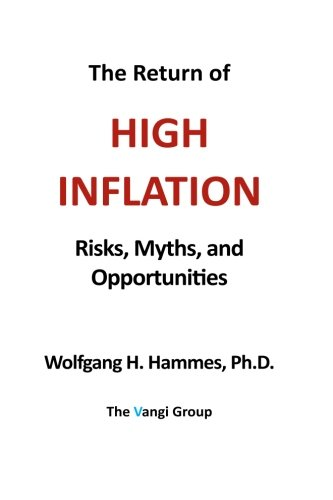 The Return of High Inflation: Risks, Myths, and Opportunities von Vangi Group LLC, The