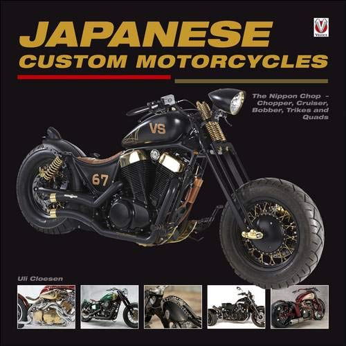 Japanese Custom Motorcycles: The Nippon Chop - Chopper, Cruiser, Bobber, Trikes and Quads von Veloce Publishing