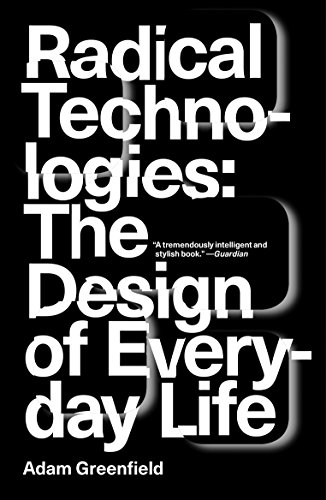 Radical Technologies: The Design of Everyday Life von Verso Books