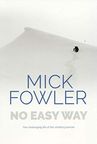 No Easy Way: The challenging life of the climbing taxman von Vertebrate Publishing
