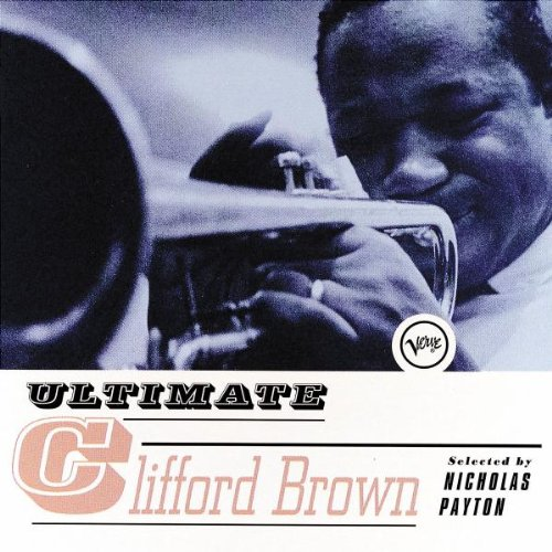 Ultimate Clifford Brown von Verve (Universal Music)
