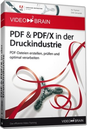 PDF & PDF/X in der Druckindustrie (PC+MAC-DVD) von Video2Brain