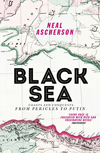 Black Sea: Coasts and Conquests: From Pericles to Putin von Vintage