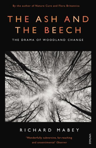 The Ash and The Beech: The Drama of Woodland Change von Vintage
