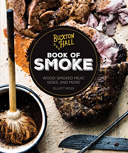 Buxton Hall Barbecue's Book of Smoke: Wood-Smoked Meat, Sides, and More von Voyageur Press Inc