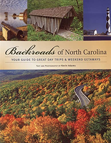 Backroads of North Carolina: Your Guide to Great Day Trips & Weekend Getaways: Your Guide to the Most Scenic Adventures von Voyageur Press