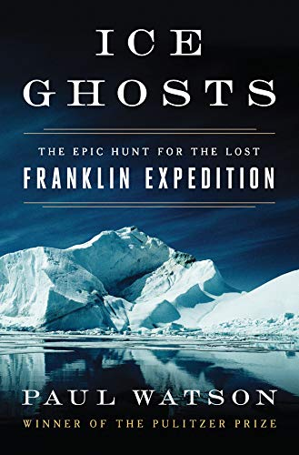 Ice Ghosts: The Epic Hunt for the Lost Franklin Expedition von WW Norton & Co