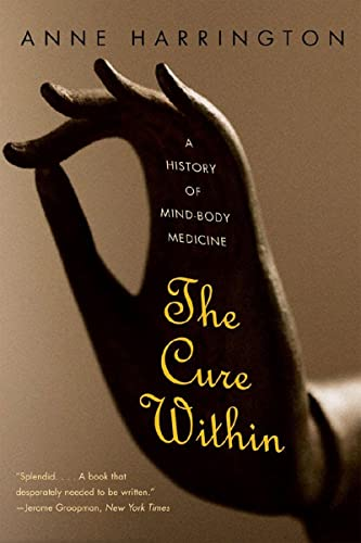 The Cure Within: A History of Mind-Body Medicine von W W Norton & Co Inc