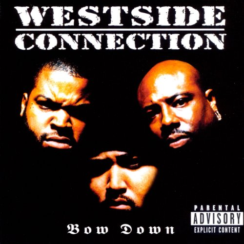 Bow Down von WESTSIDE CONNECTION