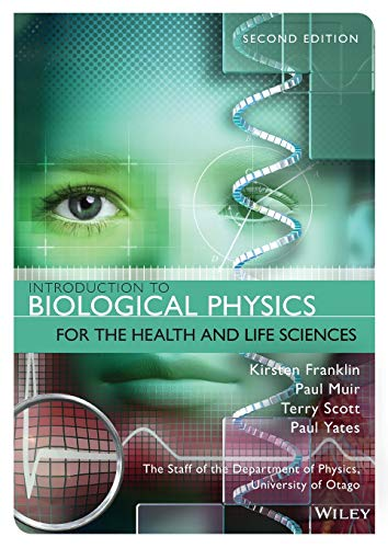Introduction to Biological Physics for the Health and Life Sciences von Wiley-Blackwell