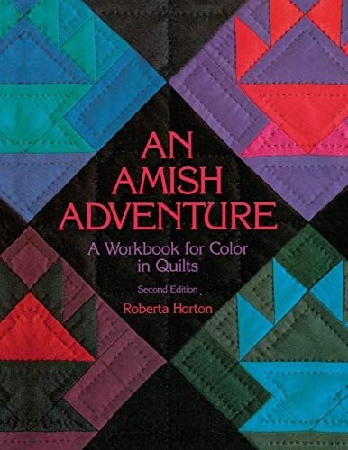 An Amish Adventure, 2nd Edition - Print on Demand Edition: Workbook for Colour in Quilts von C&T Publishing, Inc.