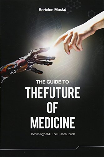 The Guide to the Future of Medicine: Technology AND The Human Touch von Webicina Kft.