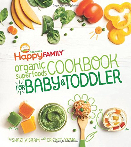 The Happy Family Organic Superfoods Cookbook For Baby & Toddler von Weldon Owen