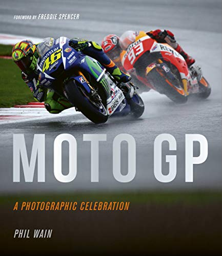 Moto GP - a photographic celebration: Over 200 photographs from the 1970s to the present day of the world's best riders, bikes and GP circuits von White Lion Publishing