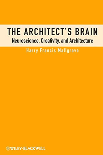 The Architect's Brain: Neuroscience, Creativity, and Architecture von Wiley-Blackwell