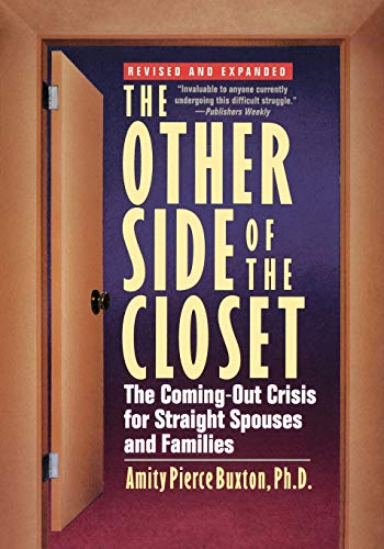 The Other Side of the Closet: The Coming-Out Crisis for Straight Spouses and Families von Amity Pierce Buxton