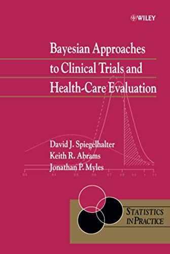 Bayesian Approaches to Clinical Trials and Health-Care Evaluation (Statistics in Practice) von John Wiley & Sons