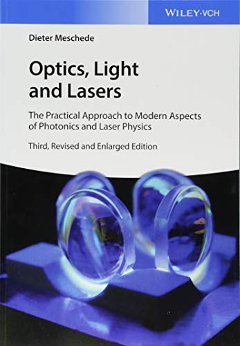 Optics, Light and Lasers: The Practical Approach to Modern Aspects of Photonics and Laser Physics von Wiley VCH Verlag GmbH