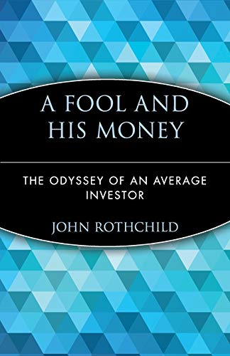 A Fool and His Money: The Odyssey of an Average Investor (Wiley Investment Classics (Paperback)) von Wiley