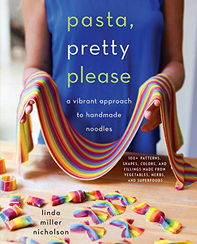 Pasta, Pretty Please: A Vibrant Approach to Handmade Noodles von William Morrow Cookbooks