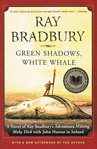 Green Shadows, White Whale: A Novel of Ray Bradbury's Adventures Making Moby Dick with John Huston in Ireland von William Morrow Paperbacks
