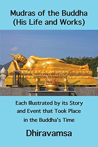 Mudras of the Buddha (His Life and Works): Each Illustrated by its Story and Event that Took Place in the Buddha's Time von Wisdom Moon Publishing
