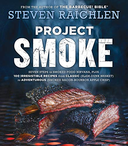 Project Smoke: Seven Steps to Smoked Food Nirvana, Plus 100 Irresistible Recipes from Classic (Slam-Dunk Brisket) to Adventurous (Smoked Bacon-Bourbon Apple Crisp) von Workman Publishing