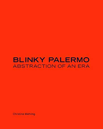 Blinky Palermo - Abstraction of an Era von Yale University Press