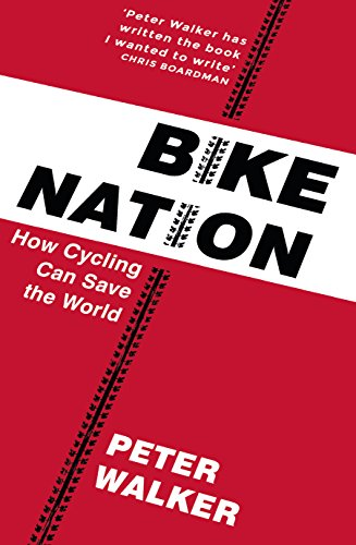 Bike Nation: How Cycling Can Save the World von Yellow Jersey