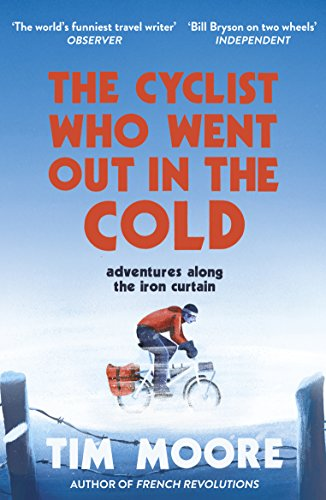The Cyclist Who Went Out in the Cold: Adventures Along the Iron Curtain Trail von Random House Uk; Yellow Jersey