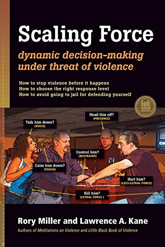 Scaling Force: Dynamic Decision Making Under Threat of Violence von Ymaa Publication Center