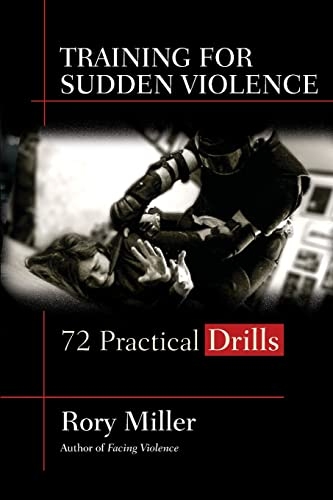 Training for Sudden Violence: 72 Practical Drills von YMAA Publication Center