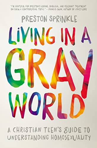 Living in a Gray World: A Christian Teen's Guide to Understanding Homosexuality von Zondervan