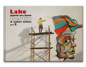 Lake - mural art from Berlin & other cities / part 2 von daily-graphics