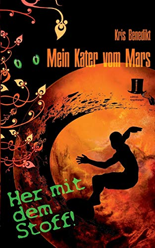 Mein Kater vom Mars - Her mit dem Stoff!: Science Fiction von Books on Demand