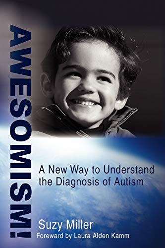 AWESOMISM!: A New Way to Understand the Diagnosis of Autism von iUniverse